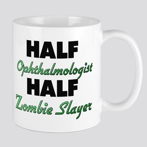 Half Ophthalmologist Half Zombie Slayer Mugs